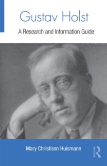 Gustav Holst : A Research and Information Guide, Hardback Book