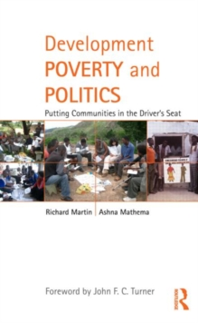 Development Poverty and Politics : Putting Communities in the Driver's Seat, Hardback Book