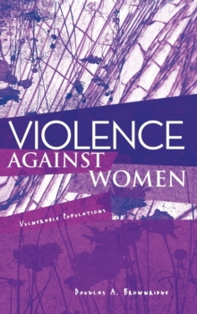 Violence Against Women : Vulnerable Populations, Hardback Book