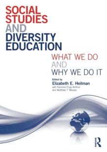 Social Studies and Diversity Education : What We Do and Why We Do It, Paperback / softback Book