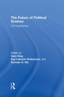 The Future of Political Science : 100 Perspectives, Hardback Book