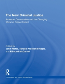 The New Criminal Justice : American Communities and the Changing World of Crime Control, Hardback Book