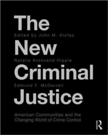 The New Criminal Justice : American Communities and the Changing World of Crime Control, Paperback / softback Book