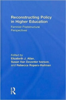Reconstructing Policy in Higher Education : Feminist Poststructural Perspectives, Hardback Book