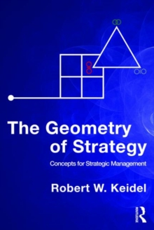 The Geometry of Strategy : Concepts for Strategic Management, Paperback / softback Book