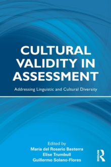 Cultural Validity in Assessment : Addressing Linguistic and Cultural Diversity, Paperback / softback Book