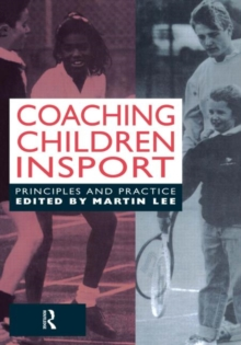 Coaching Children in Sport : Principles and Practice, Paperback Book