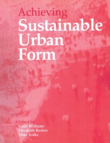 Achieving Sustainable Urban Form, Paperback / softback Book
