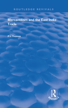 Mercantilism and East India Trade, PDF eBook