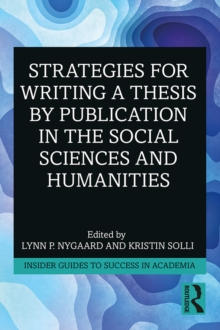 Strategies for Writing a Thesis by Publication in the Social Sciences and Humanities