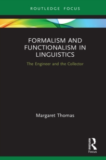 Formalism and Functionalism in Linguistics : The Engineer and the Collector, PDF eBook