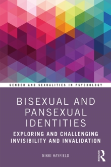 Bisexual and Pansexual Identities : Exploring and Challenging Invisibility and Invalidation