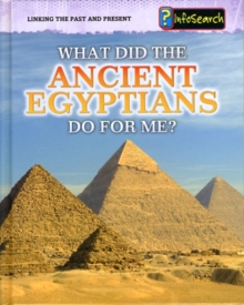 What Did the Ancient Egyptians Do for Me?, Hardback Book