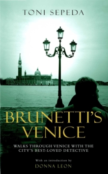 Brunetti's Venice : Walks Through the Novels, Paperback Book