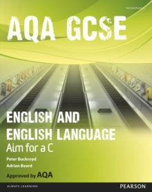 AQA GCSE English and English Language Student Book: Aim for a C, Paperback Book