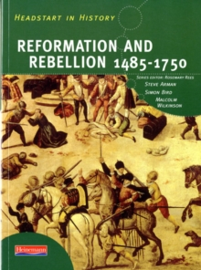 Headstart in History: Reformation & Rebellion 1485-1750, Paperback Book