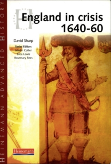 Heinemann Advanced History: England in Crisis 1640-60, Paperback Book