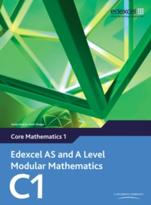 Edexcel AS and A Level Modular Mathematics Core Mathematics 1 C1, Mixed media product Book