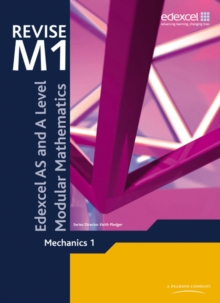 REVISE Edexcel AS and A Level Modular Mathematics Mechanics 1, Paperback Book