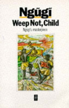 Weep Not Child, Paperback Book