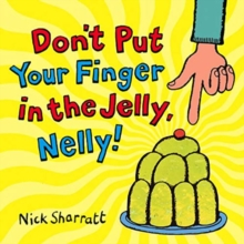Don't Put Your Finger In The Jelly, Nelly, Paperback Book