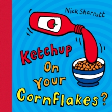 Ketchup on Your Cornflakes?, Paperback / softback Book