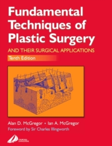 Fundamental Techniques of Plastic Surgery : and Their Surgical Applications, Paperback Book