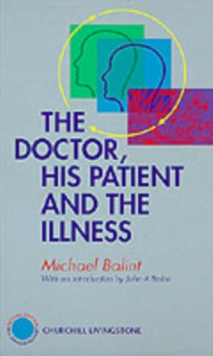 The Doctor, His Patient and The Illness, Hardback Book