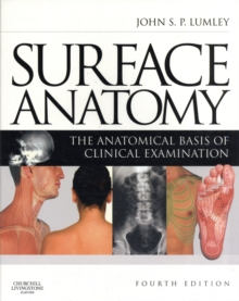 Surface Anatomy : The Anatomical Basis of Clinical Examination, Paperback Book