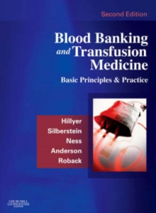 Blood Banking and Transfusion Medicine : Basic Principles and Practice, Hardback Book