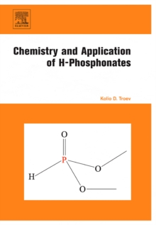 Chemistry and Application of H-Phosphonates, Hardback Book