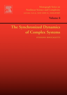 The Synchronized Dynamics of Complex Systems : Volume 6, Hardback Book