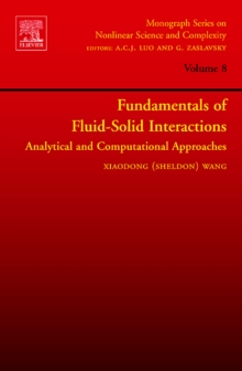 Fundamentals of Fluid-Solid Interactions : Analytical and Computational Approaches Volume 8, Hardback Book