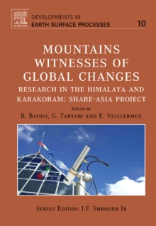Mountains: Witnesses of Global Changes : Research in the Himalaya and Karakoram: SHARE-Asia Project Volume 10, Hardback Book