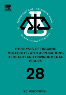 Pyrolysis of Organic Molecules : Applications to Health and Environmental Issues Volume 28, Hardback Book