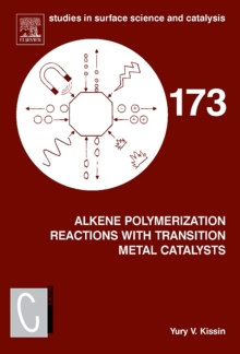 Alkene Polymerization Reactions with Transition Metal Catalysts : Volume 173, Hardback Book