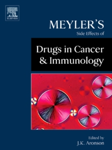 Meyler's Side Effects of Drugs in Cancer and Immunology, Hardback Book