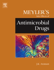 Meyler's Side Effects of Antimicrobial Drugs, Hardback Book