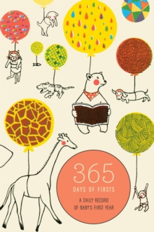 365 Days of Firsts : A Daily Record of Baby's First Year, Diary Book