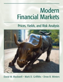 Modern Financial Markets : Prices, Yields, and Risk Analysis, Hardback Book