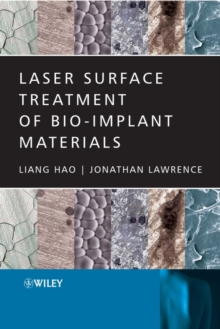 Laser Surface Treatment of Bio-Implant Materials, Hardback Book