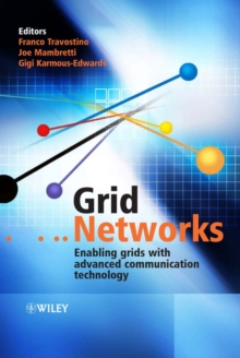 Grid Networks : Enabling Grids with Advanced Communication Technology, Hardback Book