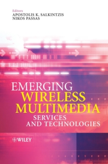 Emerging Wireless Multimedia : Services and Technologies, Hardback Book