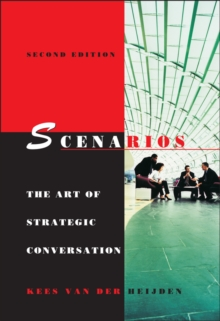 Scenarios - the Art of Strategic Conversation 2E, Hardback Book