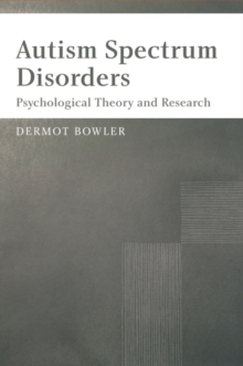 Autism Spectrum Disorders : Psychological Theory and Research, Paperback / softback Book