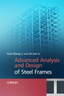 Advanced Analysis and Design of Steel Frames, Hardback Book