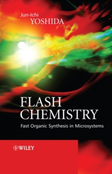 Flash Chemistry : Fast Organic Synthesis in Microsystems, Hardback Book