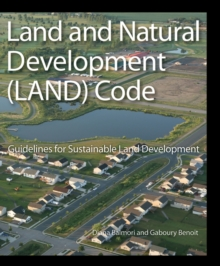 Land and Natural Development (LAND) Code : Guidelines for Sustainable Land Development, Hardback Book