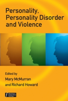 Personality, Personality Disorder and Violence : An Evidence Based Approach, Hardback Book