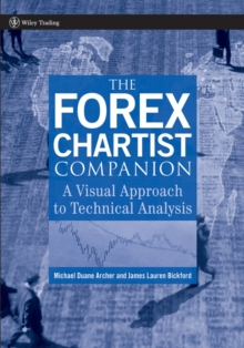 The Forex Chartist Companion : A Visual Approach to Technical Analysis, Paperback / softback Book